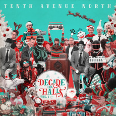 Decade the Halls, Volume 1 mp3 Album by Tenth Avenue North