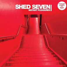 Instant Pleasures mp3 Album by Shed Seven