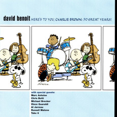 Here's to You, Charlie Brown: 50 Great Years! mp3 Album by David Benoit