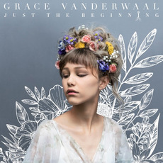 Just the Beginning by Grace VanderWaal