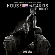 House of Cards, Season 2: Music From the Netflix Original Series by Jeff Beal