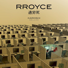 Karoshi (Deluxe Edition) mp3 Album by RROYCE