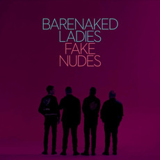 Fake Nudes mp3 Album by Barenaked Ladies