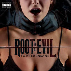 The Root of All Evil mp3 Album by Twisted Insane