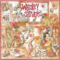Whiskey Shivers by Whiskey Shivers