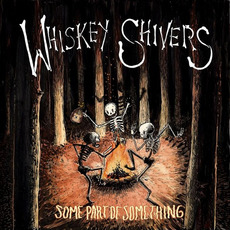 Some Part Of Something mp3 Album by Whiskey Shivers