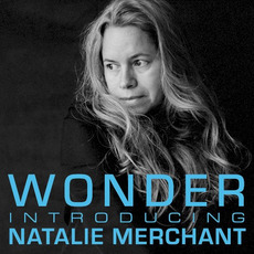 Wonder: Introducing Natalie Merchant mp3 Album by Natalie Merchant