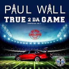 True 2 Da Game. Chopstick Vol. 1 (slowed & chopped) by Paul Wall