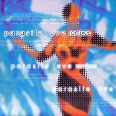 Parasite Eve Remixes by Various Artists