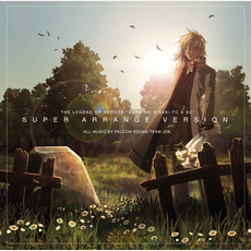Sora no Kiseki FC & SC Super Arrange Version (英雄伝説 空の軌跡FC&SC スーパーアレンジバージョン) by Falcom Sound Team jdk