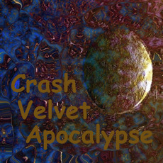 Crash Velvet Apocalypse mp3 Live by The Legendary Pink Dots