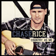 Country as Me mp3 Album by Chase Rice