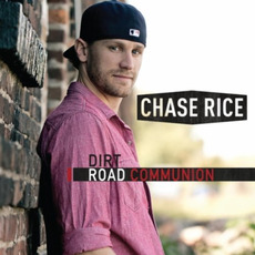 Dirt Road Communion mp3 Album by Chase Rice