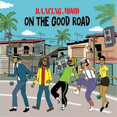 On the Good Road mp3 Album by Dancing Mood