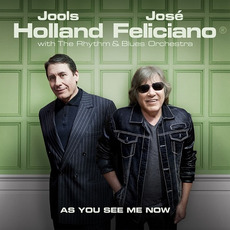 As You See Me Now mp3 Album by Jools Holland & José Feliciano