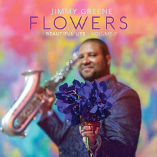 Flowers: Beautiful Life, Vol. 2 by Jimmy Greene
