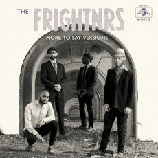 More To Say Versions mp3 Album by The Frightnrs