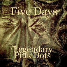 Five Days mp3 Album by The Legendary Pink Dots