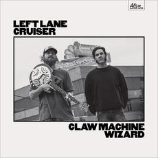 Claw Machine Wizard mp3 Album by Left Lane Cruiser