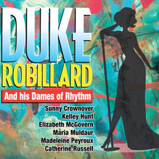 Duke Robillard And His Dames Of Rhythm mp3 Album by Duke Robillard