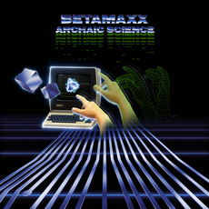 Archaic Science mp3 Album by Betamaxx