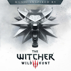 Music Inspired by the Witcher 3: Wild Hunt mp3 Soundtrack by Various Artists