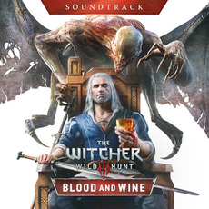 The Witcher 3: Wild Hunt - Blood and Wine Soundtrack by Various Artists