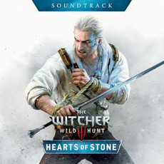 The Witcher 3: Wild Hunt - Hearts of Stone Soundtrack by Various Artists