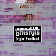 beatmania IIDX 6th Style Original Soundtrack mp3 Soundtrack by Various Artists