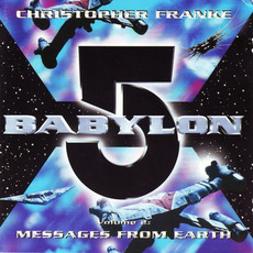 Babylon 5, Volume 2: Messages From Earth mp3 Soundtrack by Christopher Franke