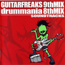 Guitar Freaks 9th Mix & Drummania 8th Mix Soundtracks by Various Artists