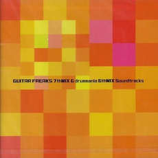 Guitar Freaks 7th Mix & Drummania 6th Mix Soundtracks by Various Artists