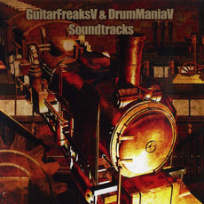 GuitarFreaksV & DrumManiaV Soundtracks by Various Artists