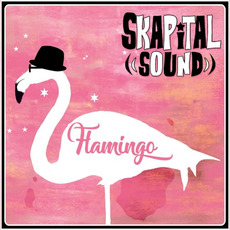 Flamingo mp3 Album by Skapital Sound