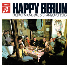 Happy Berlin (Re-Issue) mp3 Album by Paul Kuhn und Das SFB-Tanzorchester