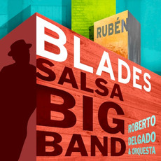 Salsa Big Band mp3 Album by Rubén Blades con Roberto Delgado & Orquesta