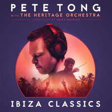 Pete Tong Ibiza Classics by Pete Tong with The Heritage Orchestra & Jules Buckley