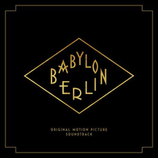 Babylon Berlin (Music from the Original TV Series) mp3 Soundtrack by Various Artists