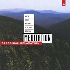Meditation: Classical Relaxation, Volume 8 by Various Artists