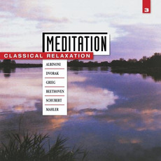 Meditation: Classical Relaxation, Volume 3 mp3 Compilation by Various Artists