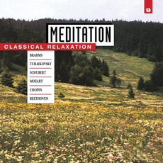 Meditation: Classical Relaxation, Volume 9 by Various Artists
