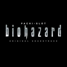 Pachi-Slot Biohazard Original Soundtrack mp3 Soundtrack by Satoshi Ise (伊勢聡)