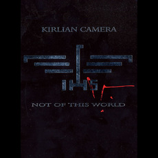 Not of This World by Kirlian Camera