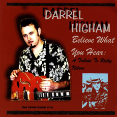 Believe What You Hear Tribute To Ricky Nelson mp3 Album by Darrel Higham