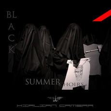 Black Summer Choirs (Limited Edition) by Kirlian Camera