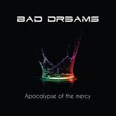 Apocalypse of the Mercy mp3 Album by Bad Dreams