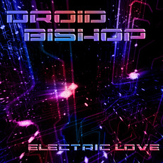 Electric Love mp3 Album by Droid Bishop