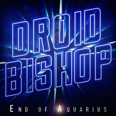 End of Aquarius mp3 Album by Droid Bishop