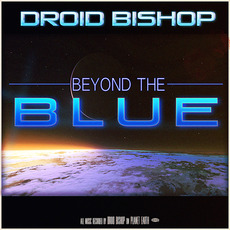 Beyond The Blue mp3 Album by Droid Bishop