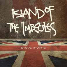 Island Of The Imbeciles mp3 Album by Steve Thorne